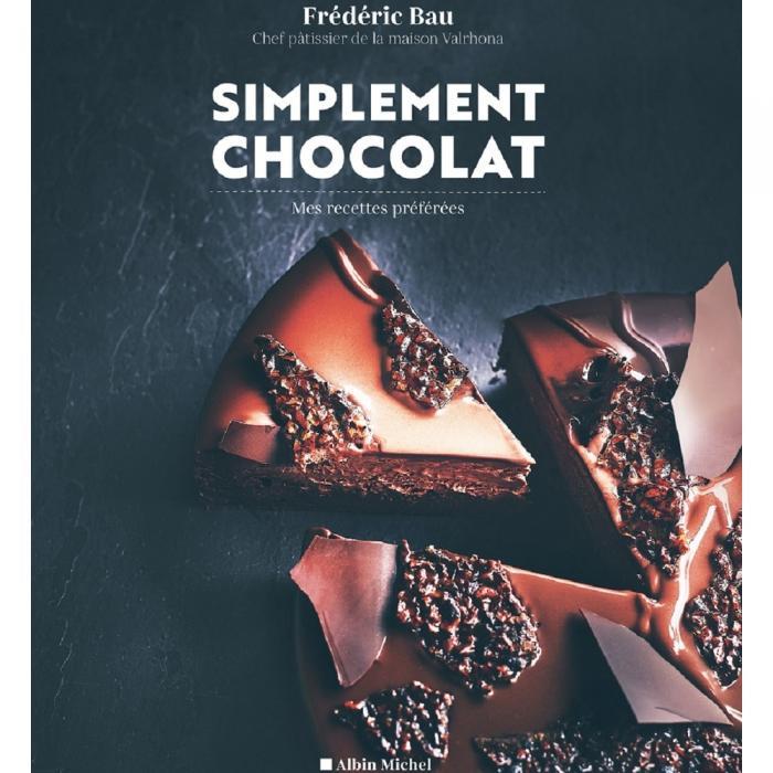 Livre Simplement Chocolat Frederic Bau par Valrhona
